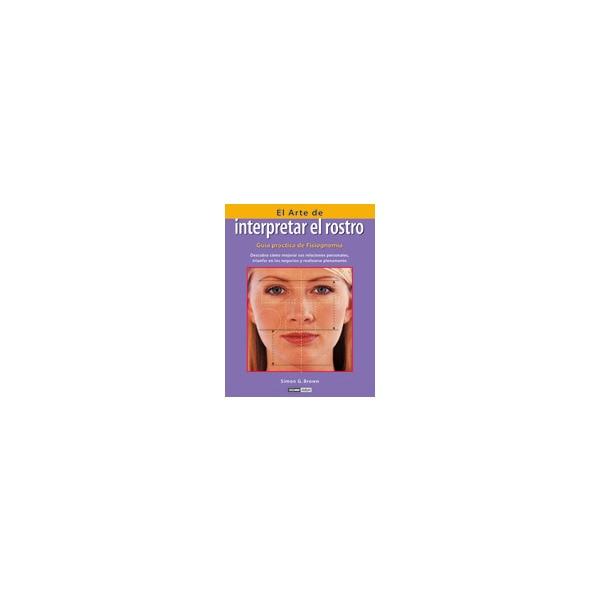 El arte de interpretar el rostro: guía práctica de fisiognomía.pdf
