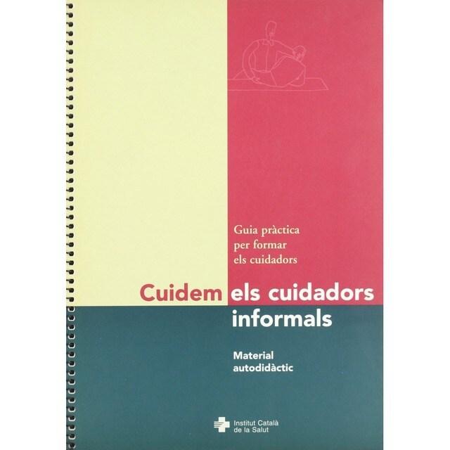 Cuidem Els Cuidadors Informals: Guia Pràctica Per Formar Els Cuidadors.pdf
