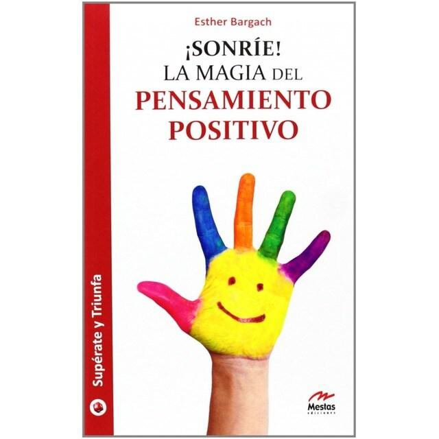 Sonrie!La mágia del pensamiento positivo.pdf