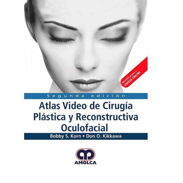 Atlas Vídeo de Cirugía Plástica y Reconstructiva Oculofacial.pdf