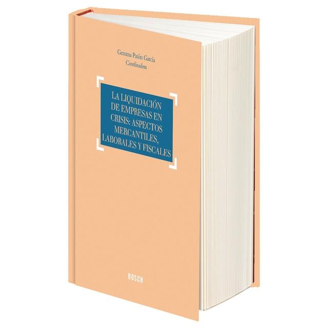 La liquidación de empresas en crisis: aspectos mercantiles, laborales y fiscales.pdf