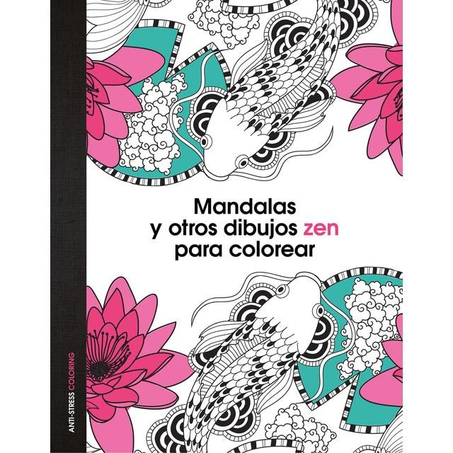Mandalas Y Otros Dibujos Zen Para Colorear Tapa Dura