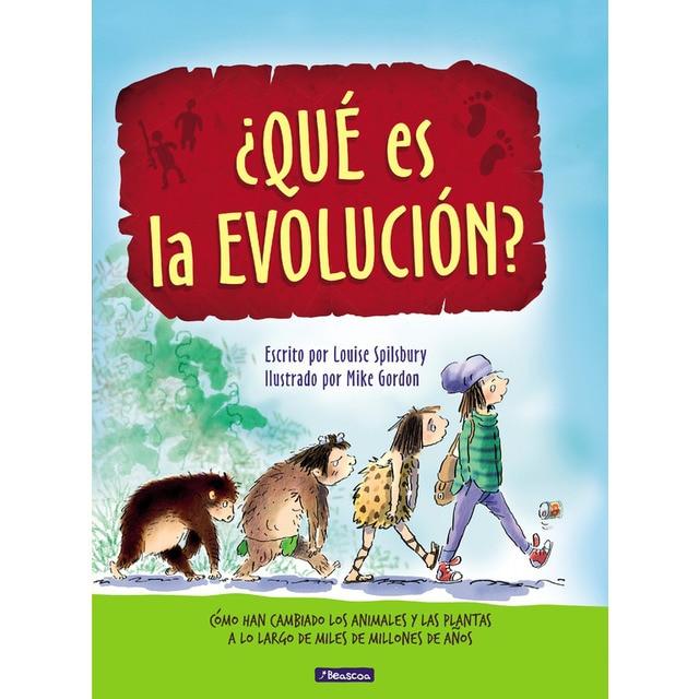 ¿qué es la evolución?: Cómo han cambiado los animales y las plantas a lo largo de miles de millones de años.pdf