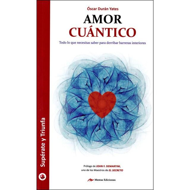 Amor cuántico: Todo lo que necesitas saber para derribar barreras interiores.pdf