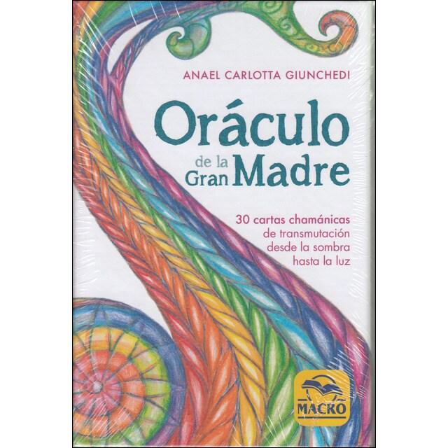 Oráculo de la gran madre: 30 cartas chamánicas de transmutación desde la sombra hasta la luz.pdf