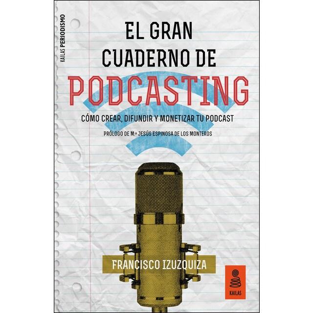 El gran cuaderno de podcasting: Cómo crear, difundir y monetizar tu podcast.pdf