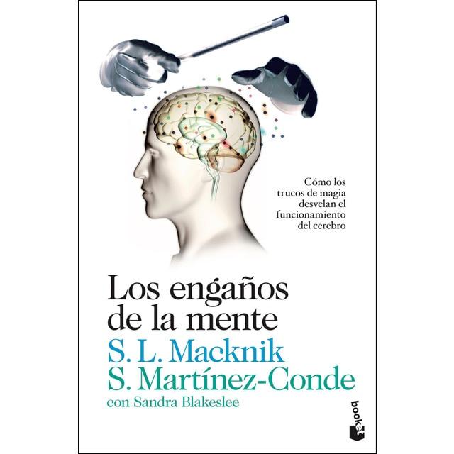 Los engaños de la mente: Cómo los trucos de magia desvelan el funcionamiento del cerebro.pdf